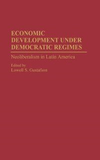 Economic Development Under Democratic Regimes: Neoliberalism In Latin America