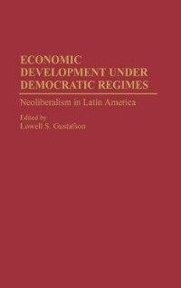 Economic Development Under Democratic Regimes: Neoliberalism In Latin America