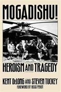Book Mogadishu!: Heroism And Tragedy by Kent Delong