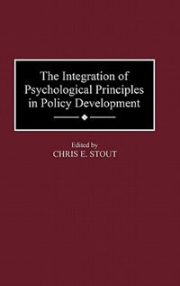 Book The Integration of Psychological Principles in Policy Development by Chris E. Stout