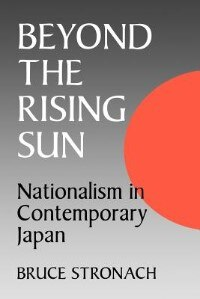 Book Beyond the Rising Sun: Nationalism in Contemporary Japan by Bruce Stronach