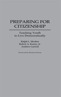 Book Preparing for Citizenship: Teaching Youth to Live Democratically by Ralph Mosher