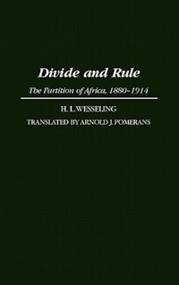 Book Divide And Rule: The Partition Of Africa, 1880-1914 by H. L. Wesseling