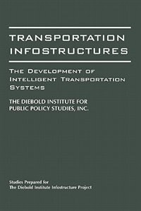 Book Transportation Infostructures: The Development of Intelligent Transportation Systems by John Diebold