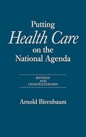 Putting Health Care On The National Agenda: Revised And Updated Edition