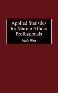 Book Applied Statistics for Marine Affairs Professionals by Niels West