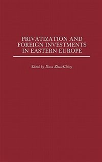 Book Privatization And Foreign Investments In Eastern Europe by Iliana Zloch-Christy