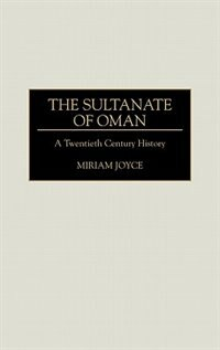 Book The Sultanate of Oman: A Twentieth Century History by Miriam Joyce