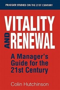 Book Vitality And Renewal: A Manager's Guide For The 21st Century by Colin Hutchinson