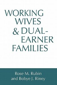 Book Working Wives And Dual-earner Families by Rose M. Rubin