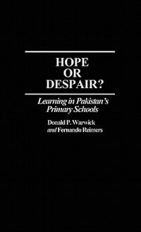 Book Hope or Despair?: Learning in Pakistan's Primary Schools by Donald P. Warwick