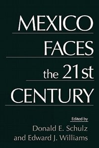 Book Mexico Faces the 21st Century by Edward J. Williams