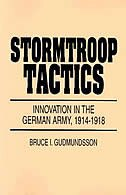 Book Stormtroop Tactics: Innovation in the German Army, 1914-1918 by Bruce I. Gudmundsson