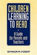 Book Children Learning To Read: A Guide For Parents And Teachers by Seymour W. Itzkoff