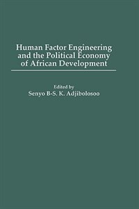 Book Human Factor Engineering And The Political Economy Of African Development by Senyo B. S. K. Adjibolosoo