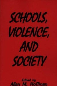 Book Schools, Violence, And Society by Allan M. Hoffman
