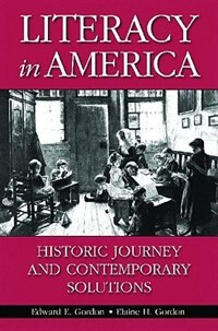 Book Literacy In America: Historic Journey And Contemporary Solutions by Edward E. Gordon