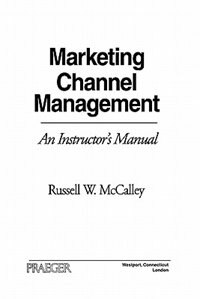 Book Marketing Channel Management: An Instructor's Manual by Russell W. McCalley