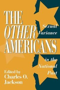 Book The Other Americans: Sexual Variance in the National Past by Charles O. Jackson