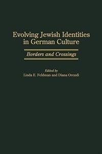 Book Evolving Jewish Identities In German Culture: Borders And Crossings by Linda E. Feldman