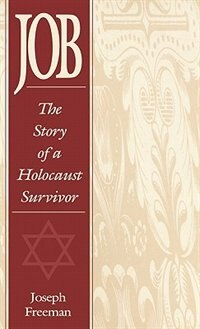 Book Job: The Story of a Holocaust Survivor by Joseph Freeman