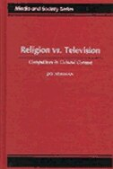 Book Religion vs. Television: Competitors in Cultural Context by Jay Newman