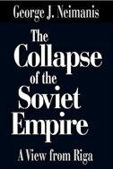 Book The Collapse of the Soviet Empire: A View from Riga by George J. Neimanis