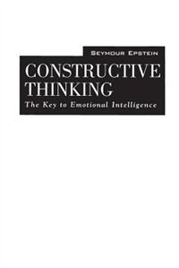 Book Constructive Thinking: The Key to Emotional Intelligence by Seymour Epstein