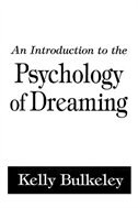 Book An Introduction to the Psychology of Dreaming by Kelly Bulkeley