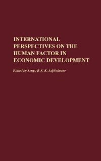 Book International Perspectives on the Human Factor in Economic Development by Senyo B. S. K. Adjibolosoo