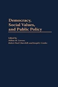 Book Democracy, Social Values, And Public Policy by Milton M. Carrow