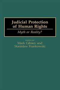 Book Judicial Protection Of Human Rights: Myth Or Reality? by Mark Gibney
