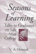 Book Seasons of Learning: Talks to Graduates on Life after College by V. A. Howard