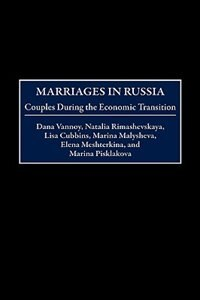 Marriages In Russia: Couples During The Economic Transition