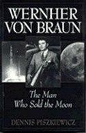 Book Wernher Von Braun by Dennis Piszkiewicz