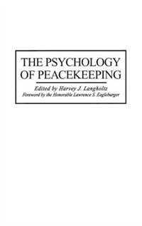 Book The Psychology Of Peacekeeping by Harvey J. Langholtz