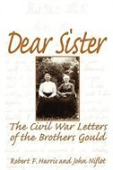 Book Dear Sister: The Civil War Letters of the Brothers Gould by Robert F. Harris