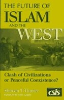 Book The Future Of Islam And The West: Clash Of Civilizations Or Peaceful Coexistence? by Shireen T. Hunter