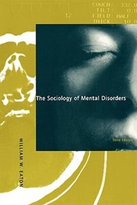 Book The Sociology Of Mental Disorders: Third Edition by William W. Eaton