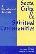 Book Sects, Cults, And Spiritual Communities: A Sociological Analysis by William W. Zellner