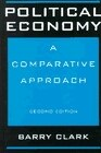 Book Political Economy: A Comparative Approach, Second Edition by Barry Clark