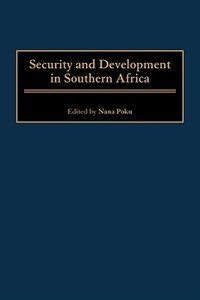 Book Security And Development In Southern Africa by Nana Poku