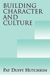 Book Building Character and Culture by Pat Duffy Hutcheon