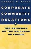 Book Corporate Community Relations: The Principle Of The Neighbor Of Choice by Edmund M. Burke