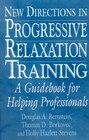 Book New Directions in Progressive Relaxation Training: New Directions In Progressive by Thomas D. Borkovec