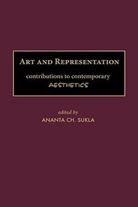 Book Art And Representation: Contributions To Contemporary Aesthetics by Ananta Charana Sukla