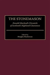Book The Stonemason: Donald Macleod's Chronicle Of Scotland's Highland Clearances by Donald Macleod
