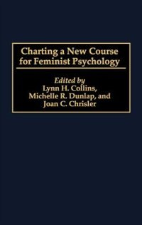 Book Charting A New Course For Feminist Psychology by Lynn H. Collins