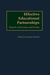 Book Effective Educational Partnerships: Experts, Advocates, And Scouts by Samuel Mitchell
