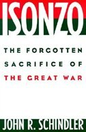 Book Isonzo: The Forgotten Sacrifice Of The Great War by John R. Schindler